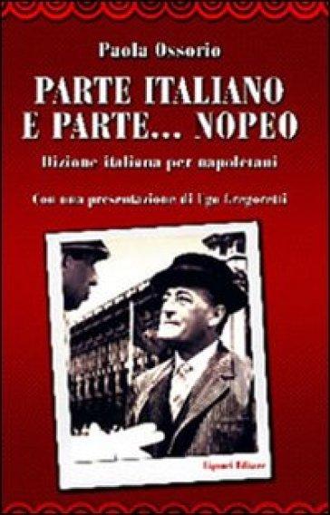 Parte italiano e parte... nopeo. Dizione italiana per napoletani - Paola Ossorio pdf epub