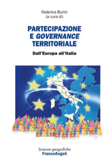 Partecipazione e governance territoriale. Dall'Europa all'Italia - F. Burini |