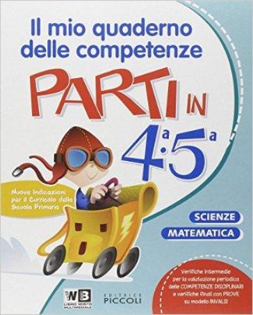 Parti in... Sussidiario delle discipline. Area matematico-scientifica. Per la 4ª classe elementare. Con e-book. Con espansione online