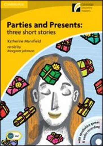 Parties and presents: three short stories. Con CD Audio. Con CD-ROM