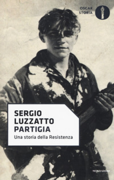 Partigia. Una storia della resistenza - Sergio Luzzatto |