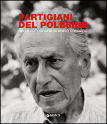 Partigiani del Polesine. Nelle fotografie di Mario Dondero - F. Permunian |