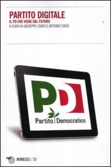 Partito Digitale. Il PD che viene dal futuro - A. Tursi   Thecosgala.com