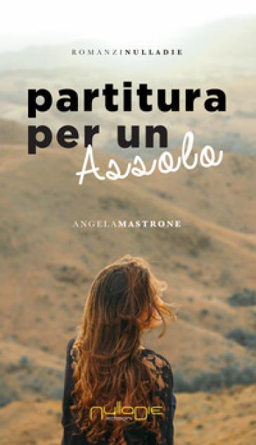 Partitura per un assolo - Angela Mastrone |