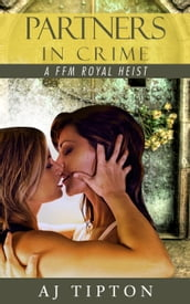 Partners in Crime: A FFM Royal Heist