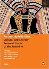 Partnership id-entities. Cultural and literary re-inscription/s of the feminine. Con DVD