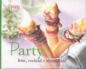 Party. Feste, cocktail e stuzzichini
