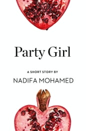 Party Girl: A Short Story from the collection, Reader, I Married Him