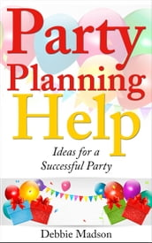 Party Planning Help: Ideas for a Successful Party
