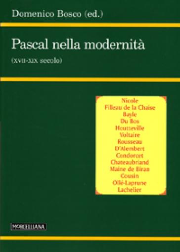 Pascal nella modernità (XVII-XIX secolo) - Domenico Bosco |