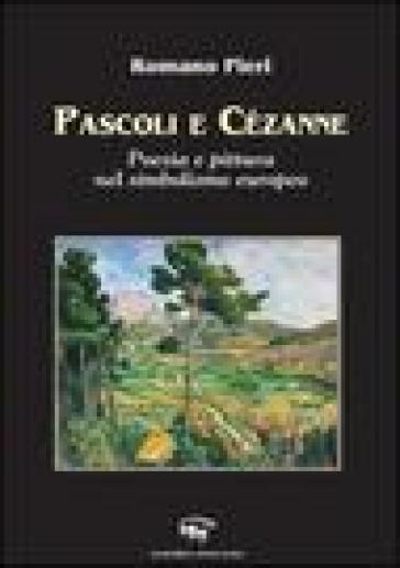 Pascoli e Cézanne. Poesia e pittura nel simbolismo europeo - Romano Pieri   Rochesterscifianimecon.com