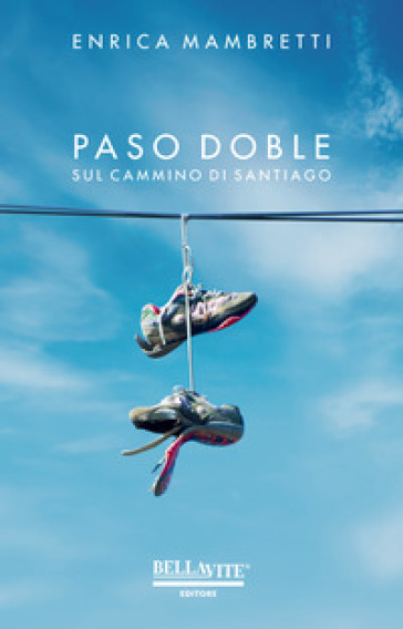 Paso doble. Sul cammino di Santiago - Enrica Mambretti   Thecosgala.com