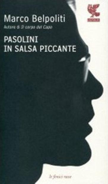 Pasolini in salsa piccante - Marco Belpoliti  