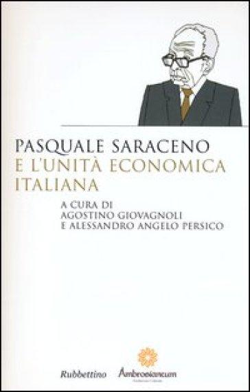 Pasquale Saraceno e l'unità economica italiana - A. Giovagnoli |