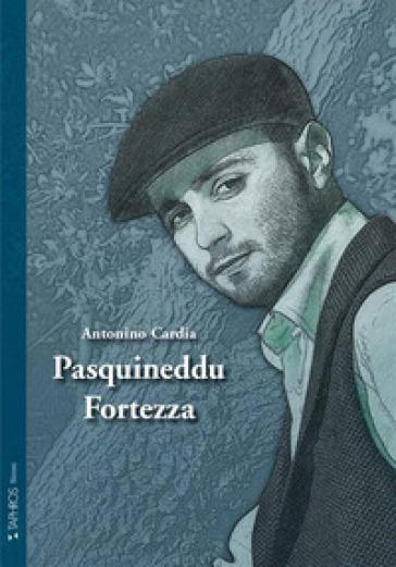 Pasquineddu Fortezza - Antonino Cardia |