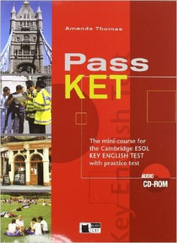 Pass KET. Per le Scuole superiori. Con CD Audio. Con CD-ROM