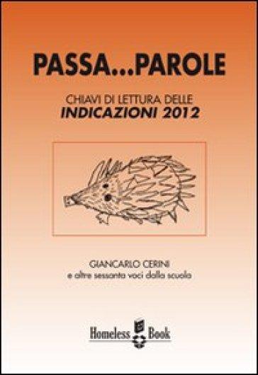 Passa... parole. Chiavi di lettura delle indicazioni 2012 - Giancarlo Cerini |