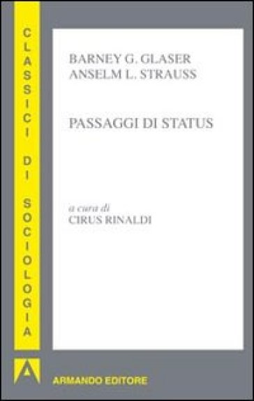 Passaggi di status - Barney G. Glaser |
