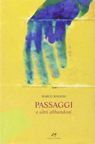 Passaggi e altri abbandoni - Marco Ravasio |