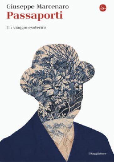 Passaporti. Un viaggio esoterico - Giuseppe Marcenaro | Thecosgala.com