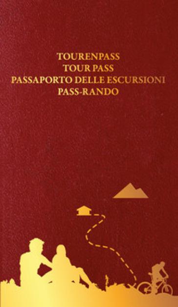 Passaporto delle escursioni. Ediz. italiana, tedesca, inglese e francese