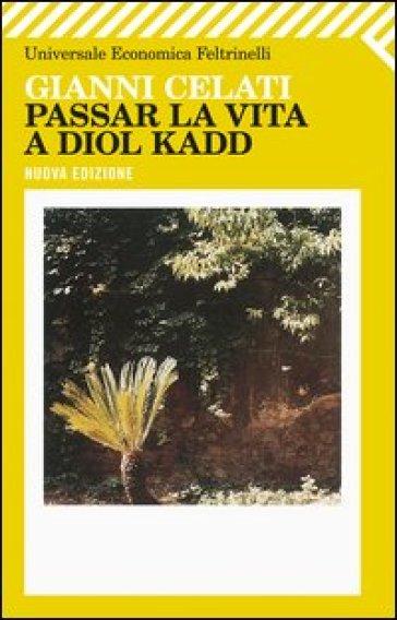 Passar la vita a Diol Kadd - Gianni Celati |