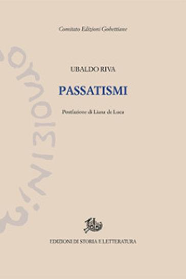 Passatismi - Ubaldo Riva |