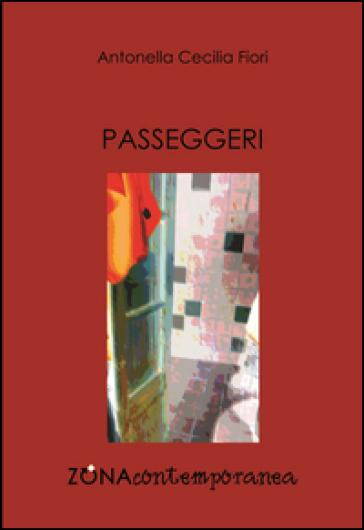 Passeggeri - Antonella C. Fiori |