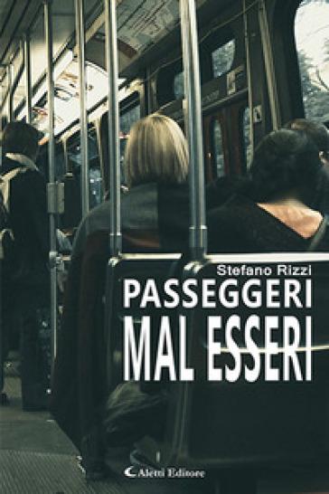 Passeggeri mal esseri - Stefano Rizzi  