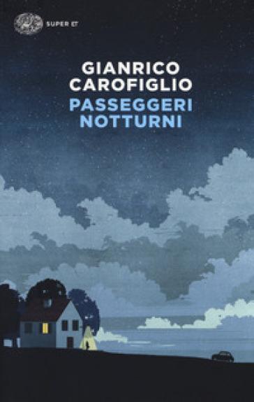 Passeggeri notturni - Gianrico Carofiglio | Rochesterscifianimecon.com