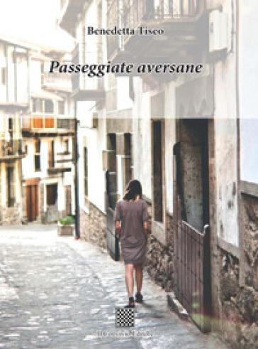 Passeggiate aversane - Benedetta Tiseo | Jonathanterrington.com