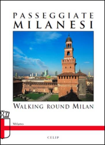Passeggiate milanesi. Ediz. italiana e inglese - C. Littlewood  