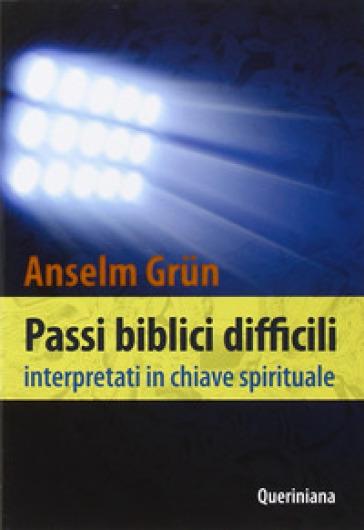Passi biblici difficili interpretati in chiave spirituale - Anselm Grun | Rochesterscifianimecon.com