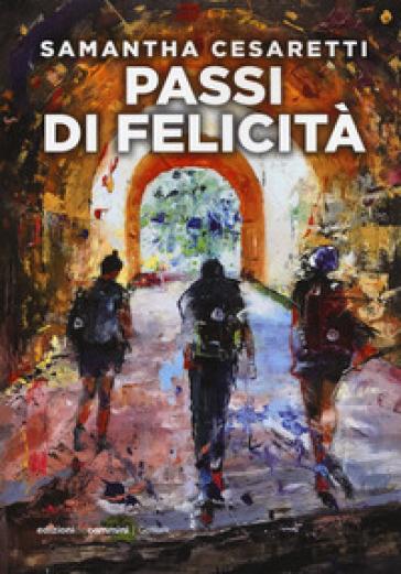 Passi di felicità - Samantha Cesaretti | Thecosgala.com
