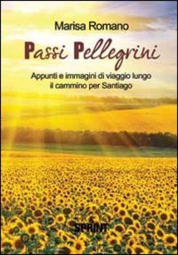 Passi pellegrini - Marisa Romano |