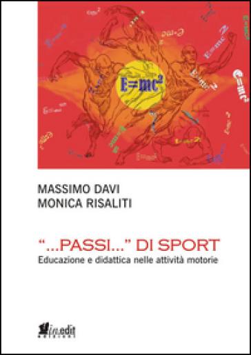 «...Passi...» di sport. Educazione e didattica nelle attività motorie - Massimo Davi   Thecosgala.com