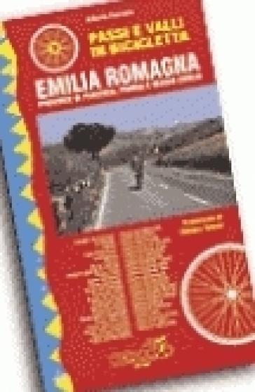 Passi e valli in bicicletta. Emilia Romagna. Provincie di Piacenza, Parma e Reggio Emilia - Alberto Ferraris | Rochesterscifianimecon.com