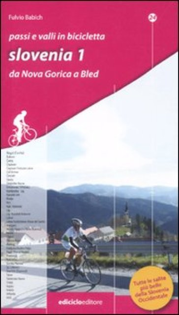 Passi e valli in bicicletta. Slovenia. 1.Da Nova Gorica a Bled - Fulvio Babich |