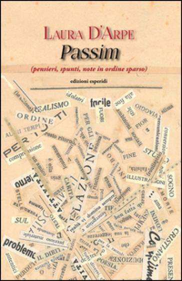 Passim (pensieri, spunti, note in ordine sparso) - Laura D'Arpe | Kritjur.org