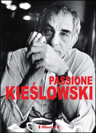 Passione Kieslowski - M. Fabbri | Rochesterscifianimecon.com