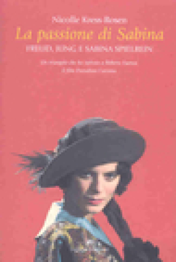 Passione di Sabina. Freud, Jung e sabina Spielrein (La) - Nicolle Kress-Rosen pdf epub