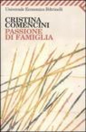 Passione di famiglia - Cristina Comencini | Jonathanterrington.com