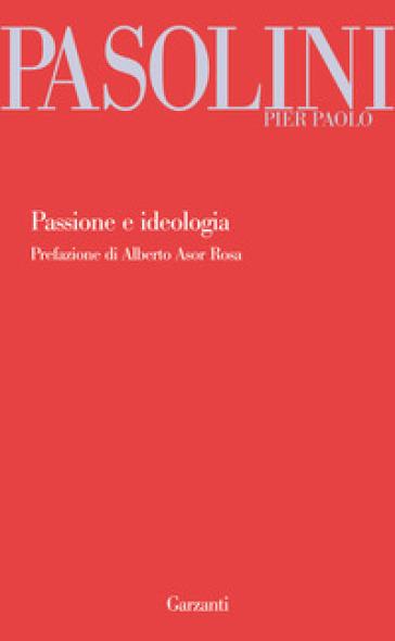 Passione e ideologia - Pier Paolo Pasolini  