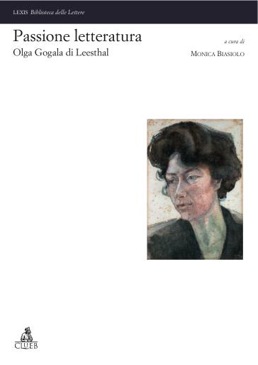 Passione letteratura: Olga Gogala di Leesthal - M. Biasiolo |