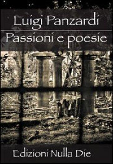 Passioni e poesie - Luigi Panzardi |