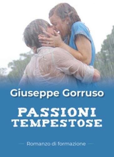Passioni tempestose - Giuseppe Gorruso | Kritjur.org