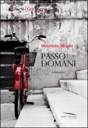 Passo domani - Maurizio Monte | Kritjur.org