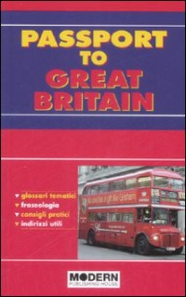 Passport to Great Britain. Ediz. italiana e inglese