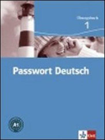 Passwort deutsch. Ubungsbuch. Per le Scuole superiori. 1.