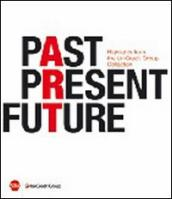 Past, present, future. Highlights from UniCredit Group Collection. Ediz. italiana, inglese e tedesca